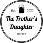 The Frother's Daughter